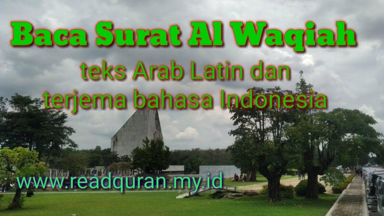 Surat Al Waqi Ah Arab Latin Terjemah Bahasa Indonesia