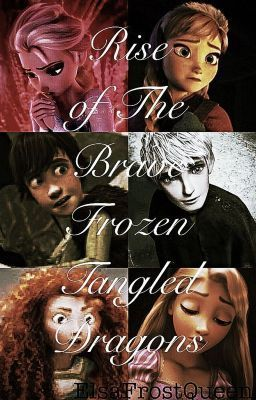 rise of the brave tangled frozen dragons modern