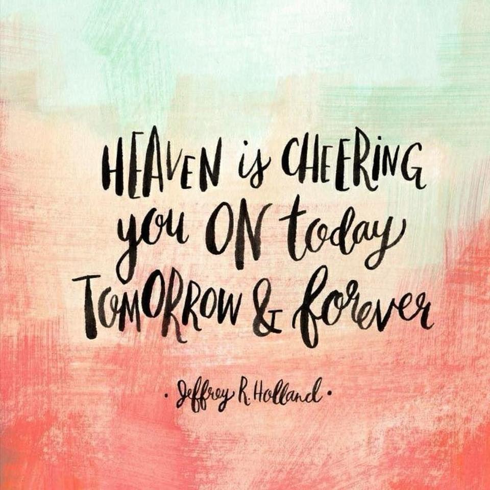 Heaven Is Cheering You On Latterdayvillage Lds Latterdaysaint
