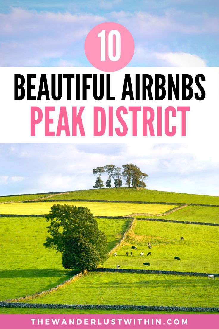 The BEST Airbnbs in Peak District for every type o
