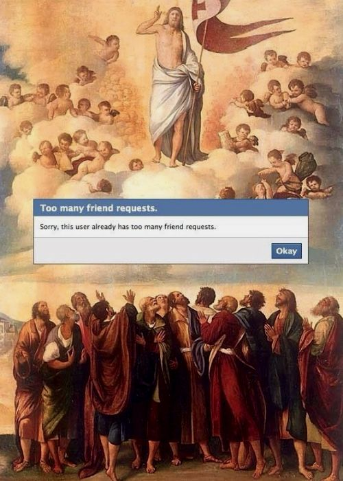 Digital Art: This User Has Too Many Friend Requests † #art #collage #digitalart #humor #religion #religious #iconography #religiousiconography #socialmedia #popular #friendmax #maximumfriends #Facebook #Jesus