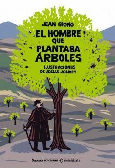 Carmen y amig@s: 'El hombre que plantaba árboles', de Jean Giono