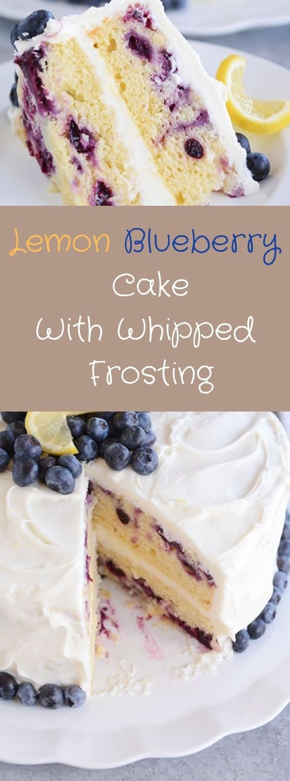 LEMON BLUEBERRY CAKE WITH WHIPPED LEMON CREAM FROSTING #lemon #cake #cookiesandcreamfrosting