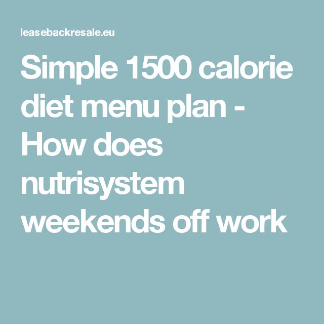 Simple 1500 calorie diet menu plan - How does nutrisystem