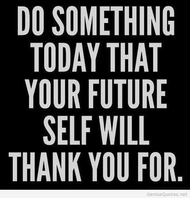 Perfect Today Vs Future Quote Hd
