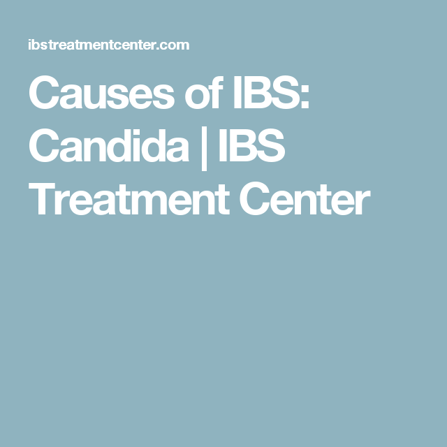 Causes of IBS: Candida | IBS Treatment Center