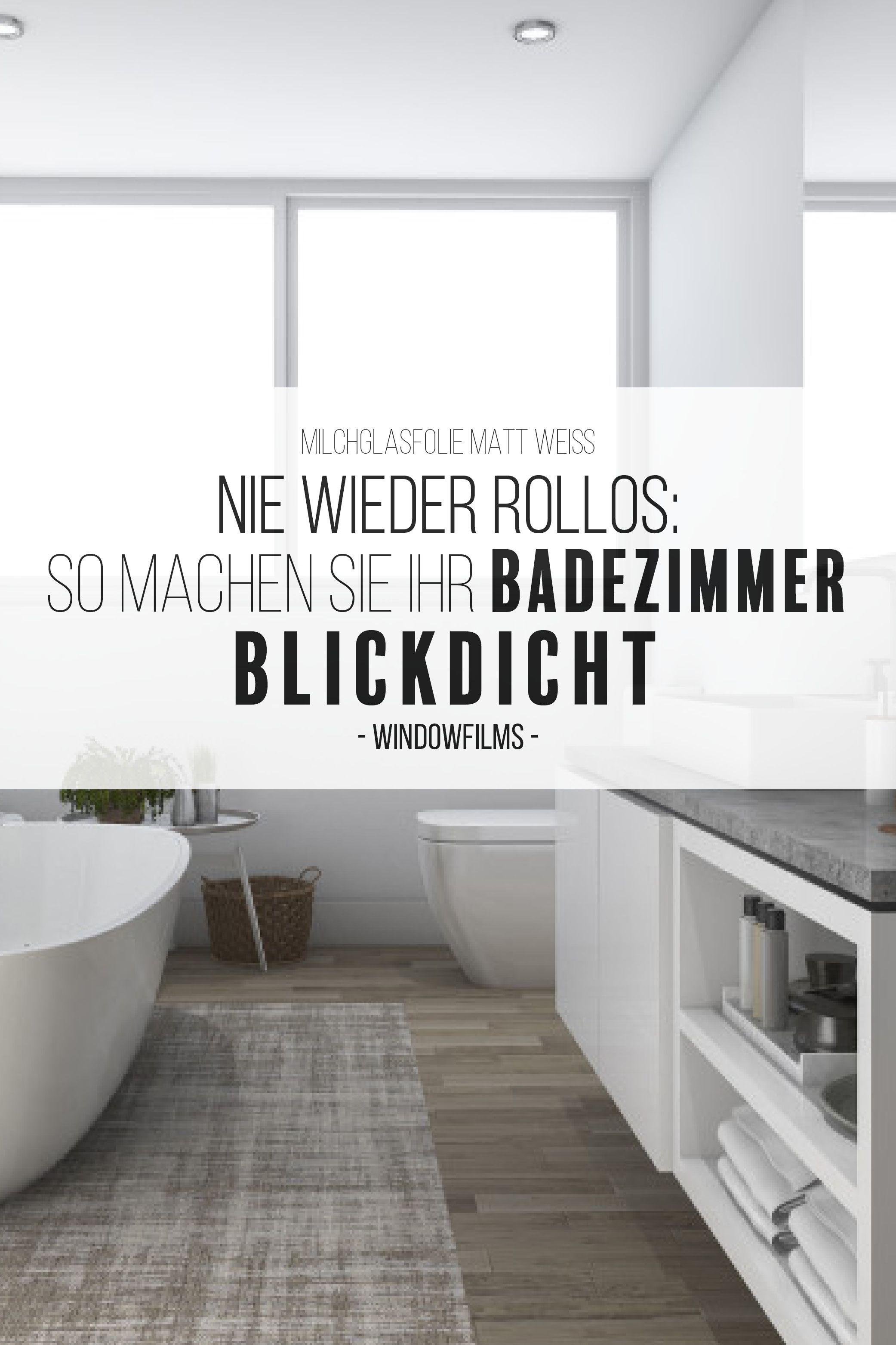Matt Weisse Milchglasfolie Fur Den Aussenbereich Windowfilms Online In 2020 Badezimmer Ohne Fenster Hoteleinrichtung Badezimmer Inspiration