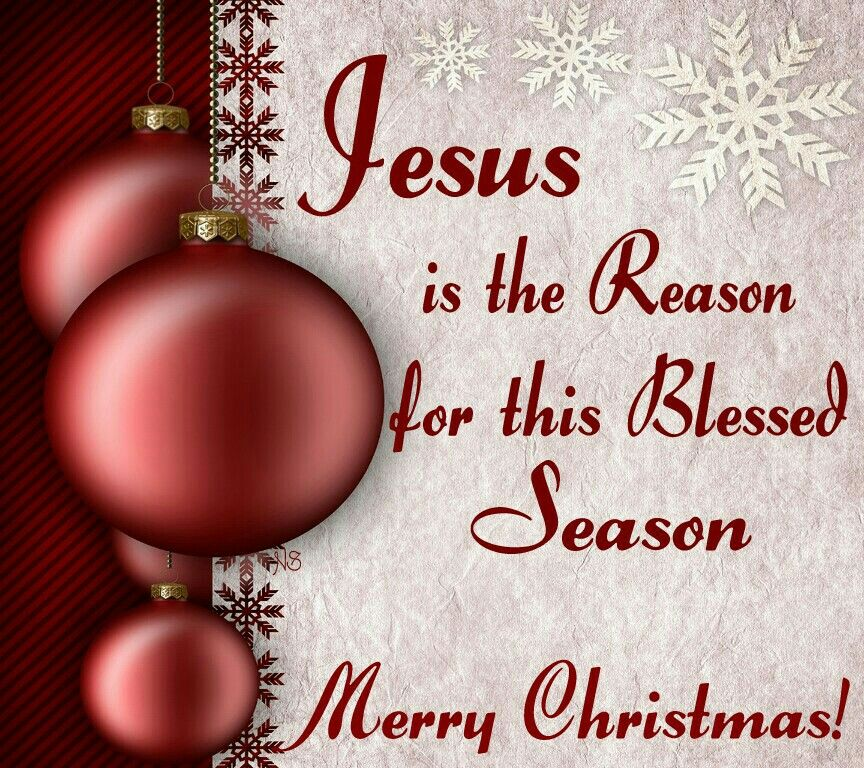 Jesus is the Reason for this Blessed Season. Merry Christmas ...