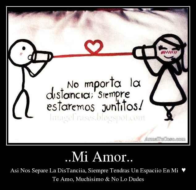 No Importa La Distancia Siempre Estaremos Juntitos Amor Love