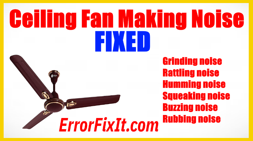 How To Fix A Ceiling Fan Making Noise Answered