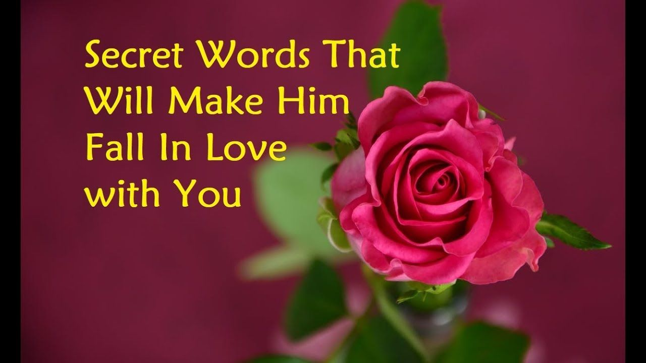 Secret Words That Will Make Him Fall In Love with You - YouTube