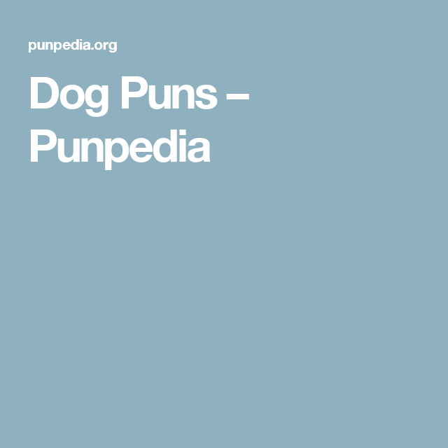 Dog Puns – Punpedia | Marketing Coordinator- CBW | Boat puns