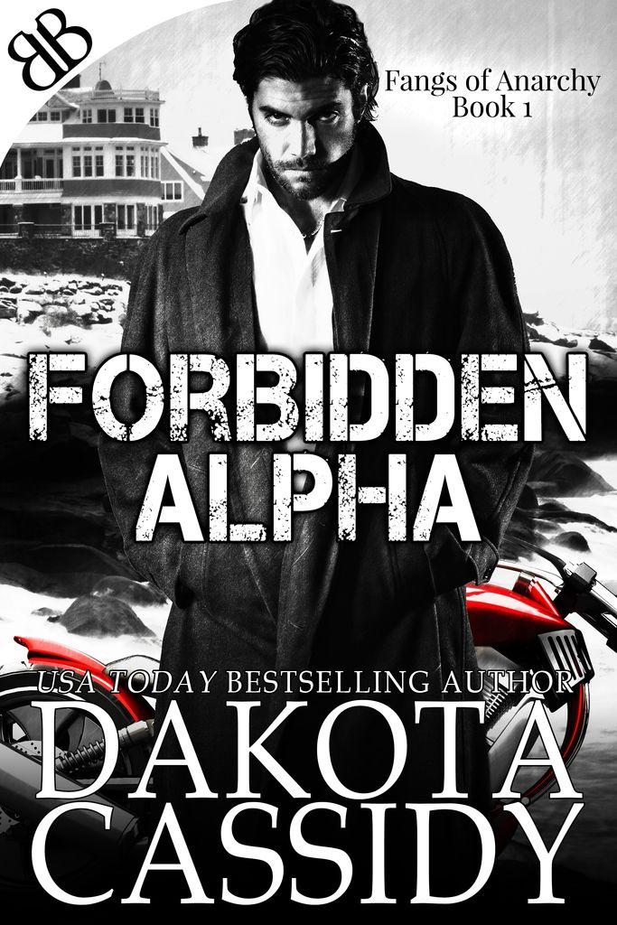 Read Forbidden Alpha Online By Dakota Cassidy Books Free Kindle Books Book 1 Books