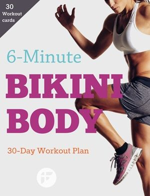 6-Minute Bikini Body - 30-Day Workout Plan