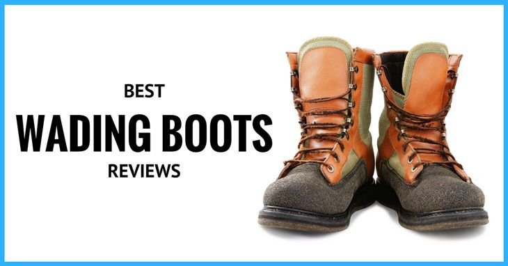Top 5 Best Fishing Wading Boots Reviews