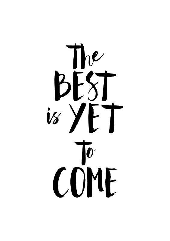Inspiratie Poster The Best Is Yet To Come Citaten Prints