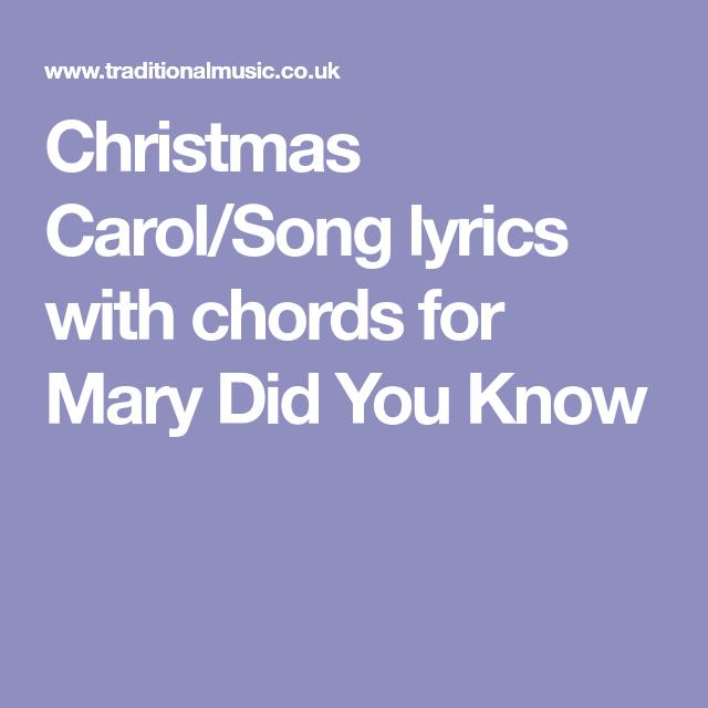 Christmas Carol/Song lyrics with chords for Mary Did You Know | Carol songs, Christmas carols ...