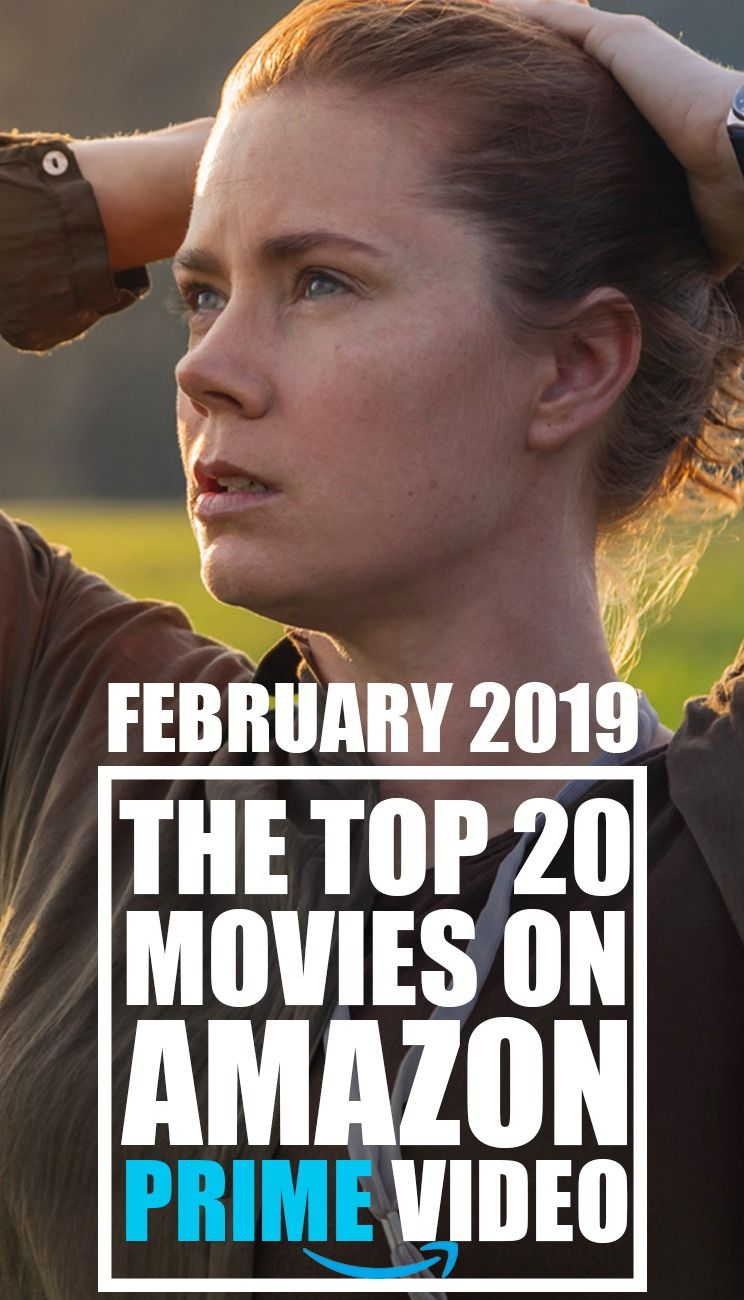 The Top 20 Movies On Amazon Prime Video February 2019 With