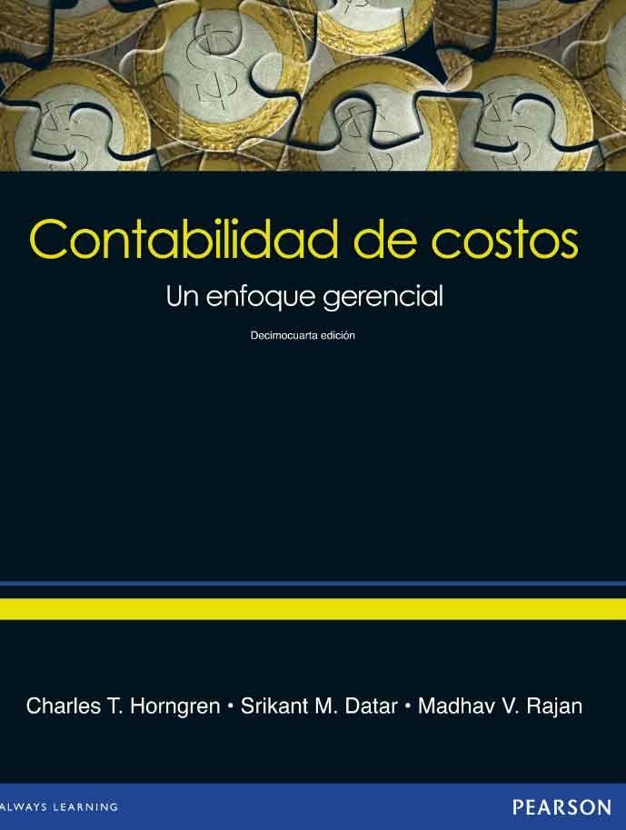 CONTABILIDAD Y COSTOS 14ED Un enfoque gerencial Autores: Charles T ...