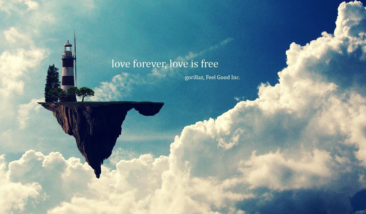 Gorillaz Feel Good Inc. Love forever, Love is free Let's
