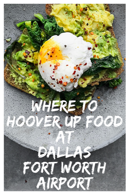 Where To Hoover Up Food At Dallas Fort Worth Airport