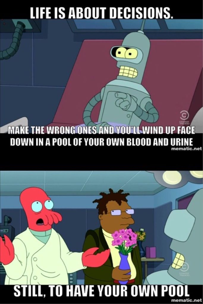 Life Is About Decisions Funny Memes Futurama Funny Memes