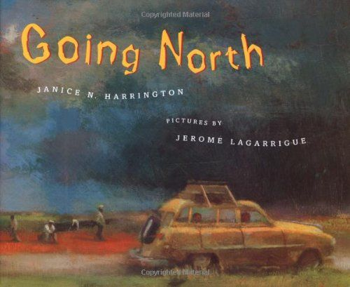 Going North (Bccb Blue Ribbon Picture Book Awards (Awards)) by Janice N. Harrington http://www.amazon.com/dp/0374326819/ref=cm_sw_r_pi_dp_7nSpub125N9K3