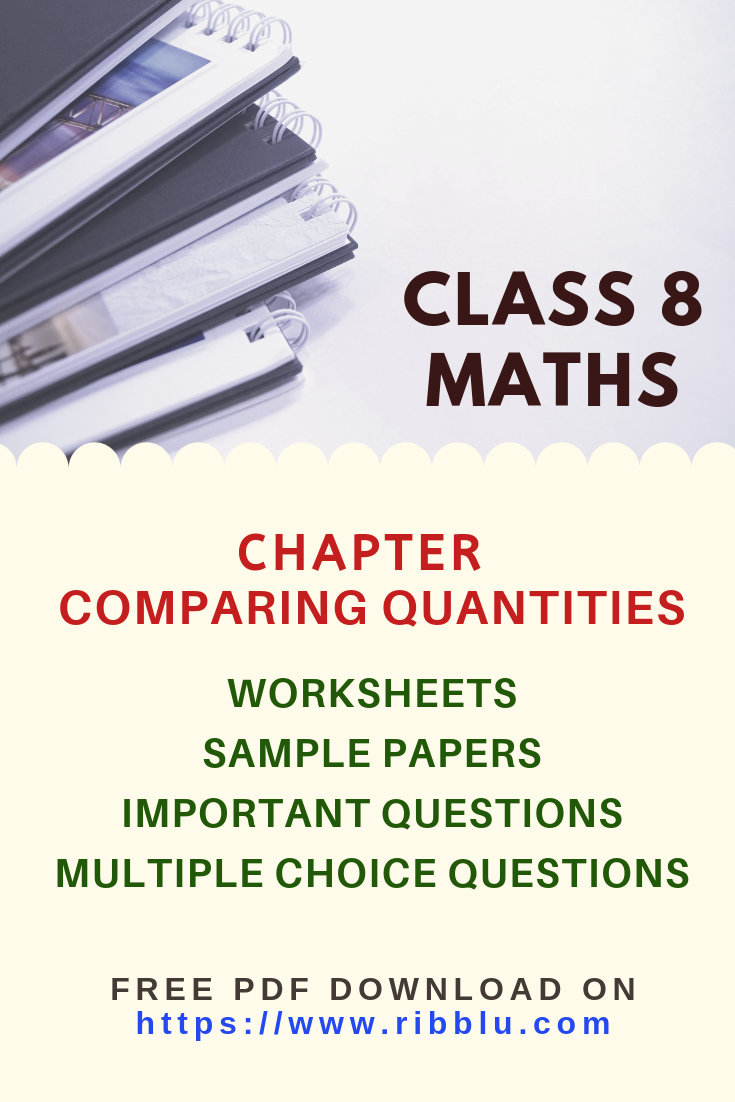 Cbse Class 8 Maths Comparing Quantities Worksheets Sample Papers And Important Questions Math Practice Worksheets Sample Question Paper Question Paper [ 1102 x 735 Pixel ]