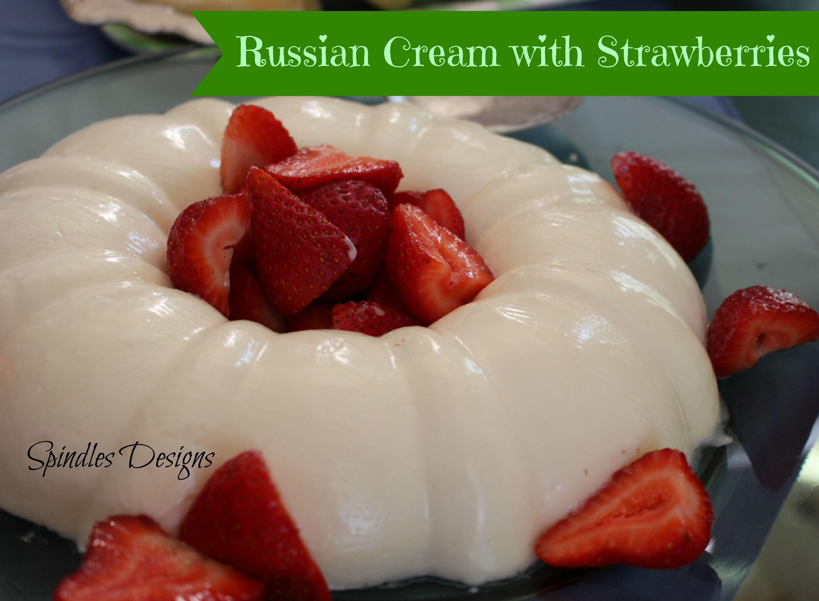 Russian Cream With Strawberries Jello Mold Recipes Russian Cream Recipe Russian Desserts