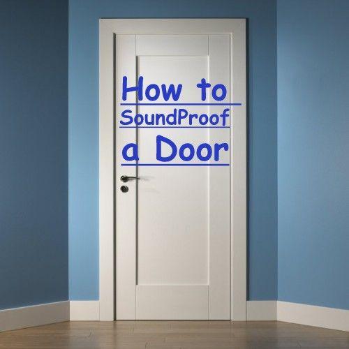How to Soundproof a Door - 10 Best Ways (March 2020 ...
