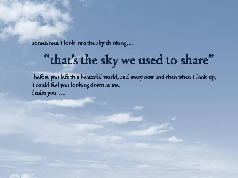 we still share the same sky you just have a better view
