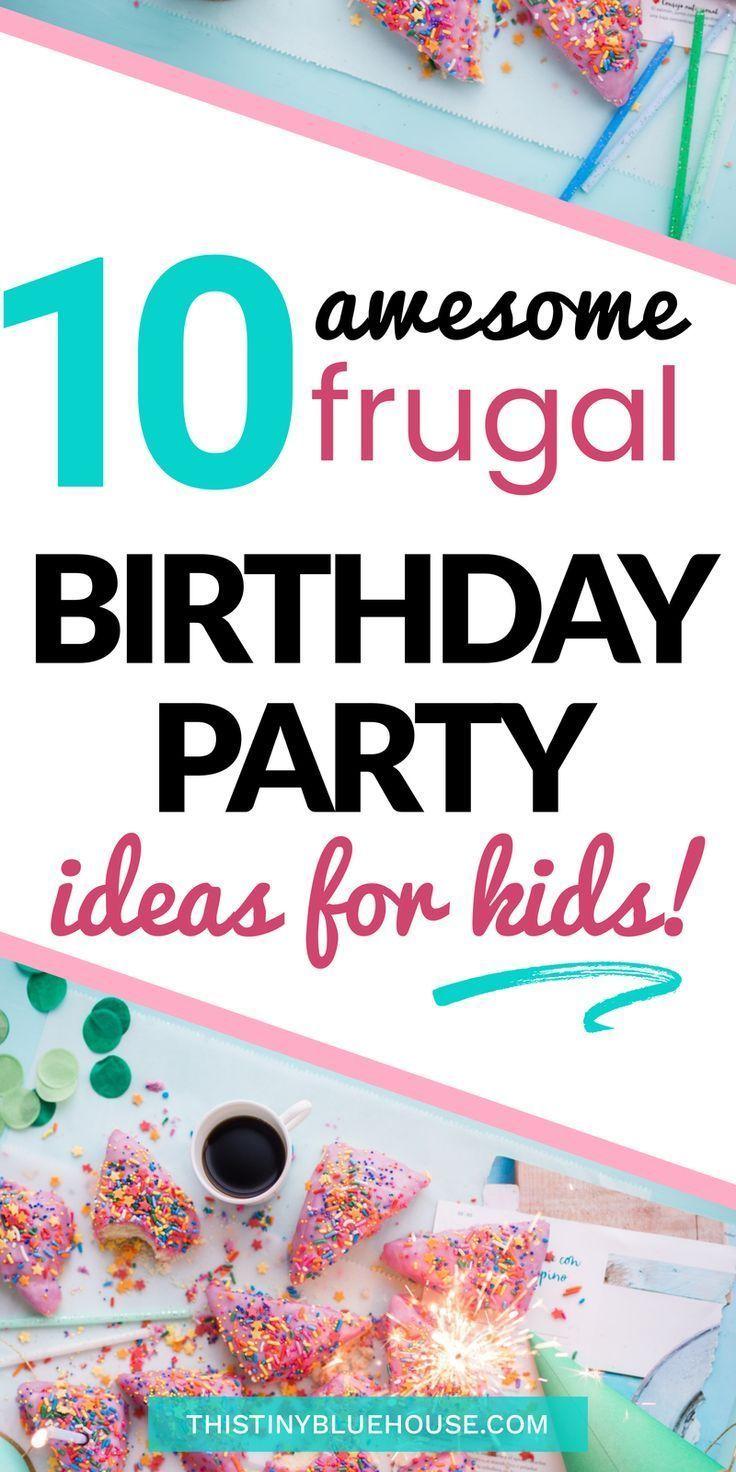 10 Frugal Kids Birthday Party Ideas   Fun birthday party ideas ...