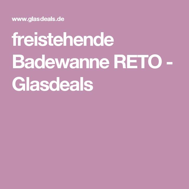 freistehende Badewanne RETO - Glasdeals
