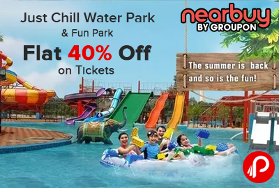 Just Chill Water Park Fun Park Flat 40 Off On Tickets Water Park Park Chill