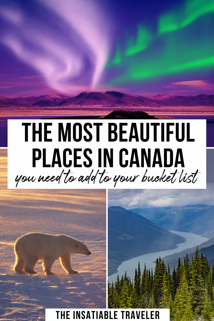 10 insanely gorgeous places in Canada for epic views. This is an amazing Canada Bucket List ! From the Northern Lights, to the most breathtaking lakes and mountains, Canada is a huge country waiting to be explored. Canada travel   Canada bucket list   what to to in Canada   beautiful places in Canada  