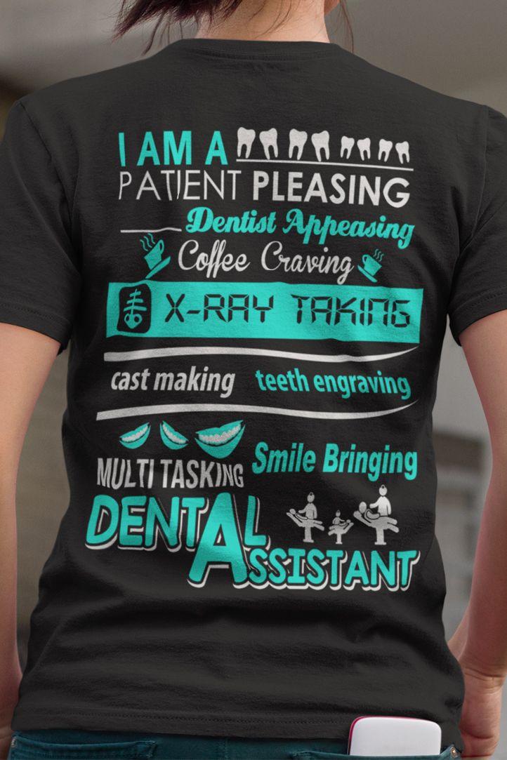 I Am A Smile Bringing Dental Assistant #dentalassistant