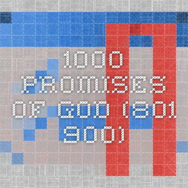 1000 Promises Of God 801 900 Christian Stuff Pinterest