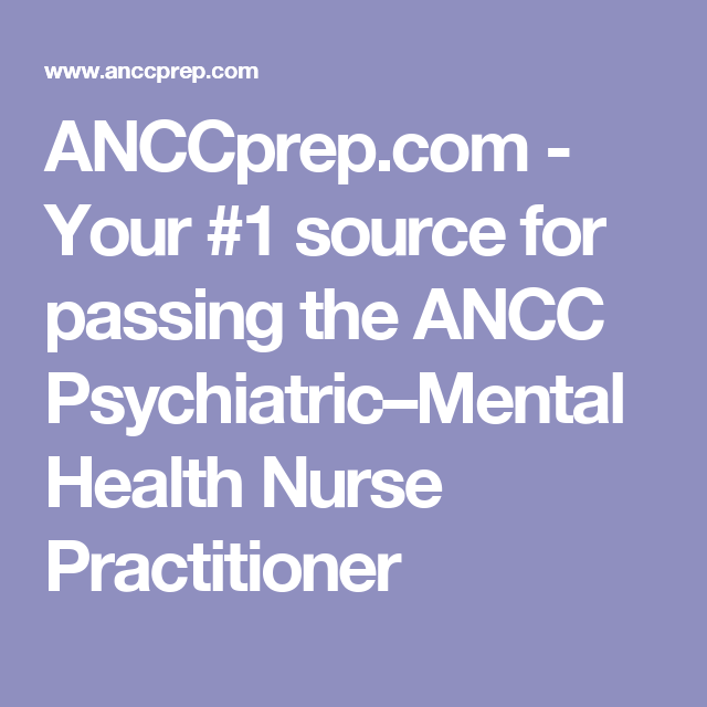 ANCCprep com - Your #1 source for passing the ANCC Psychiatric