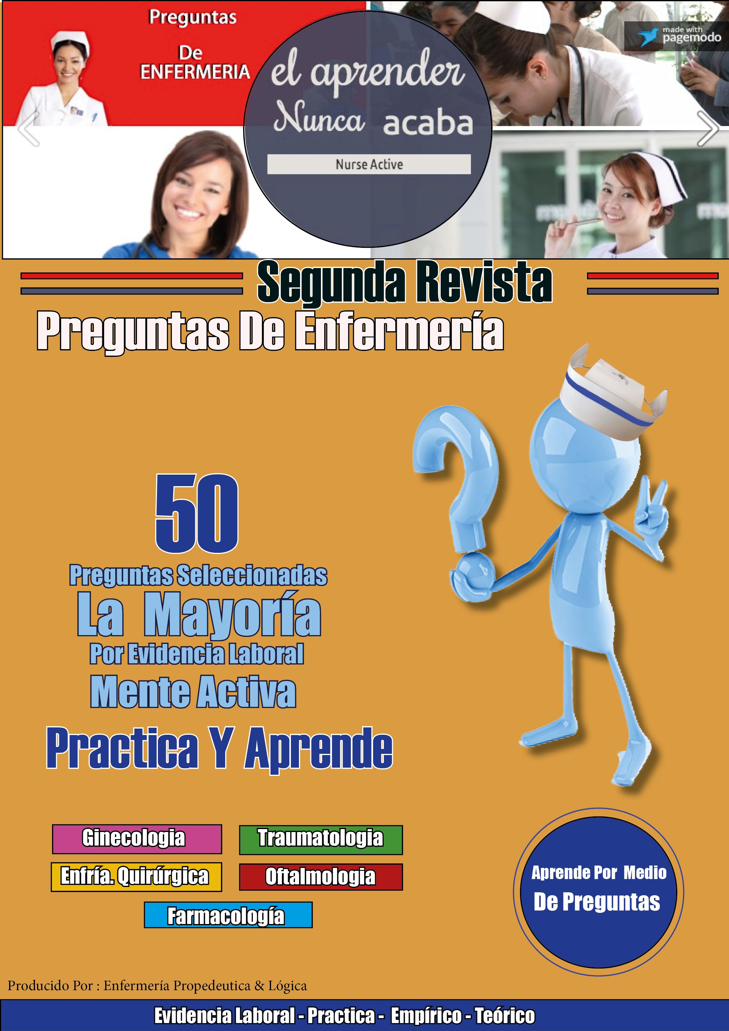 2da revista de preguntas de enfermeria  Con preguntas aprendes mas rapido y con entendimiento  la voz de la experiencia lo comprueba