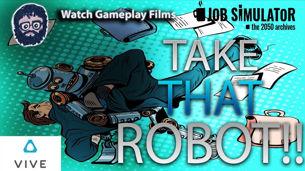TAKE THAT ROBOT!! (Job Simulator VR) HTC Vive Htc vive