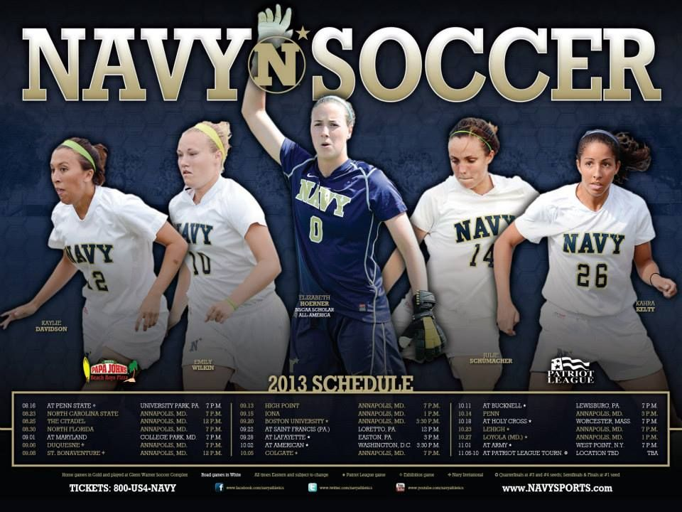 Here Is The 2013 Navy Women S Soccer Team Poster The Team Opens Their Home Schedule On Friday August 23rd Wh Women S Soccer Team College Soccer Womens Soccer