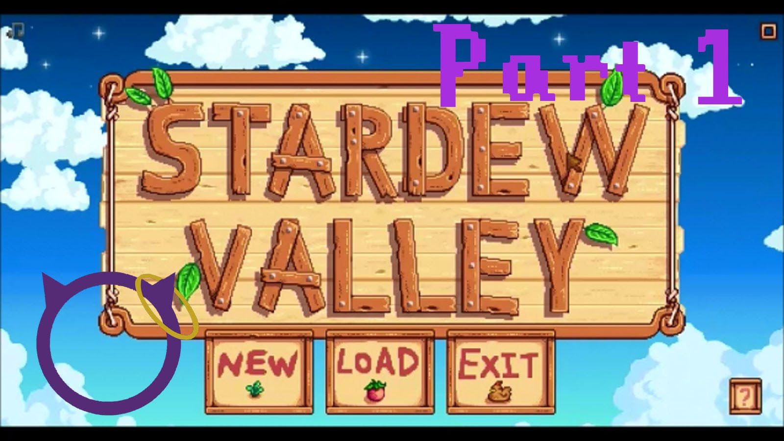 Let's Play Stardew Valley: Part 1 - EAT MY A$$ FARM