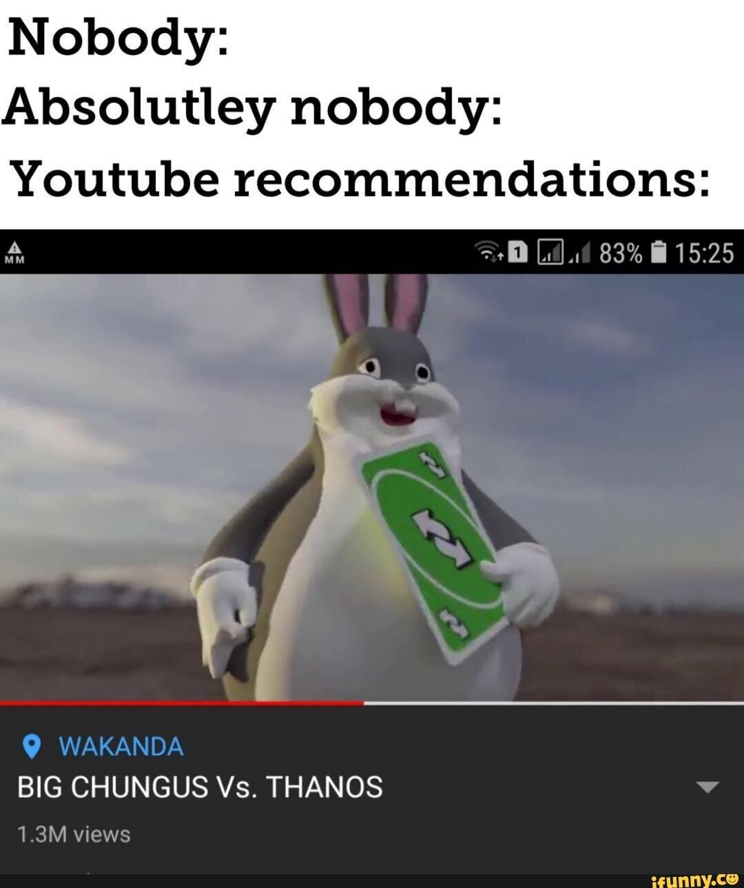Nobody Absolutley Nobody Youtube Recommendations Big Chungus Vs