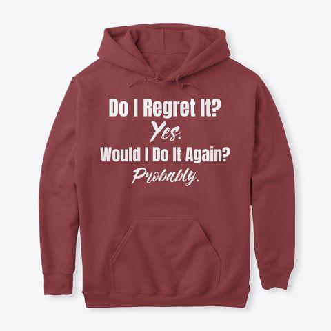 Do I Regret It? - t shirts