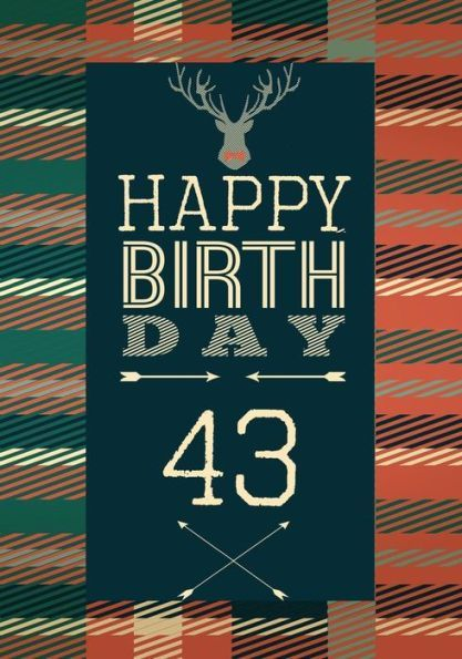 Happy Birthday 43 Gifts For Men Journal Notebook Year Old Journaling