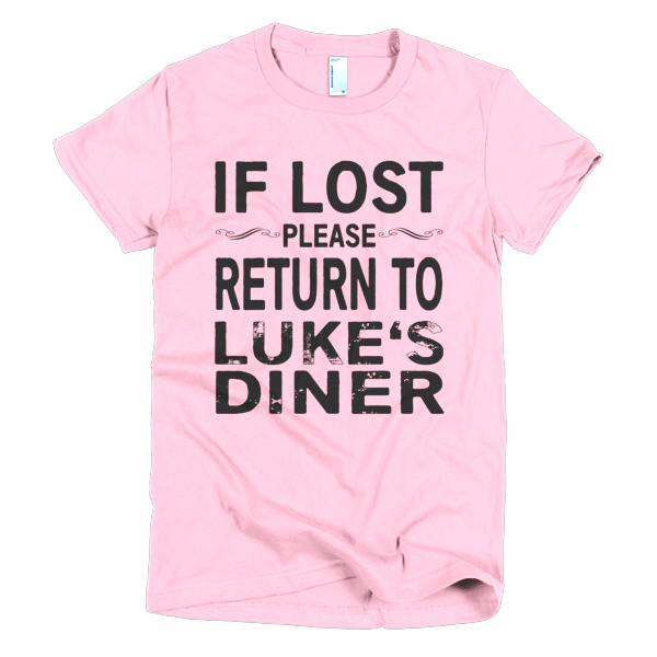 If Lost Please Return to Luke's Diner Short sleeve women's t-shirt ...