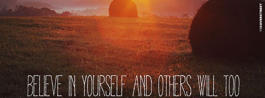 Believe In Yourself and Others Will Too Quote Picture