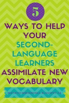 5 ways to help your second-language students assimilate new vocabulary
