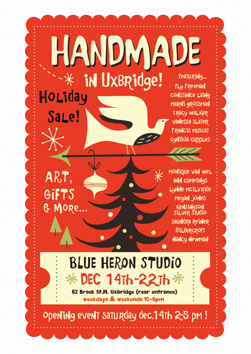 Handmade in Uxbridge!  The show runs daily 10-6pm from December 14-22/2013, at the Blue Heron Studio, 62 Brock St.W in Uxbridge.
