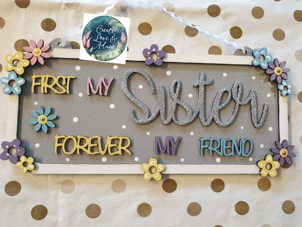 First my Sister Forever my Friend Sign Birthday gifts